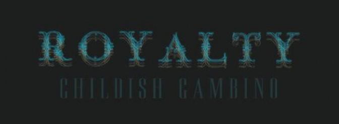 Childish Gambino – Royalty (Mixtape)